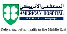 American Hospital Dubai: Delivering Better Health In The Middle East