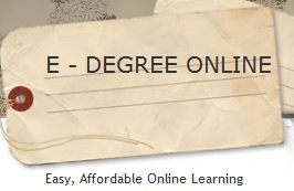 Online Degree|Online Courses|Online Study|Online Admissions|Online Universities|Online College|Online Educaion | E - DEGREE ONLINE
